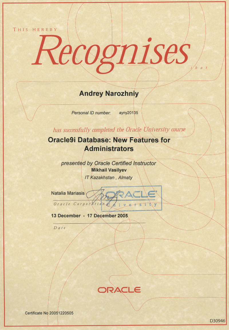 Certificate Oracle9i Database: New Features for Administrators.